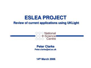 ESLEA PROJECT Review of current applications using UKLight