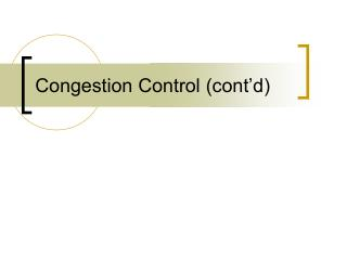 Congestion Control (cont�d)