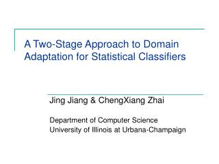 A Two-Stage Approach to Domain Adaptation for Statistical Classifiers