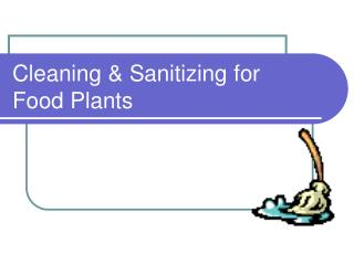 Cleaning & Sanitizing for Food Plants