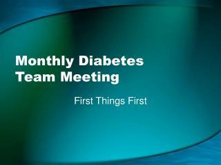 Monthly Diabetes  Team Meeting