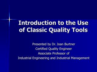 Introduction to the Use of Classic Quality Tools