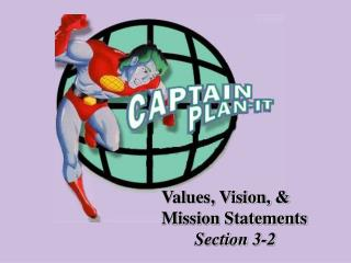 Values, Vision, & Mission Statements Section 3-2