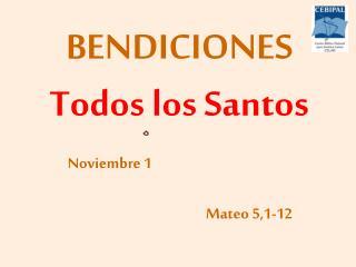 BENDICIONES Todos los Santos