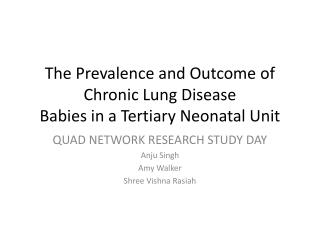 The Prevalence and Outcome of Chronic Lung Disease Babies in a Tertiary Neonatal Unit