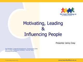 Motivating, Leading  &  Influencing People