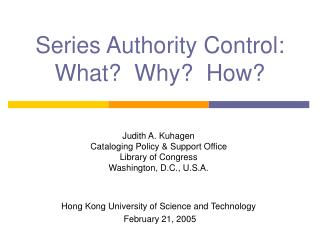 Series Authority Control: What?  Why?  How?