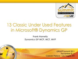 13 Classic Under Used Features in Microsoft� Dynamics GP