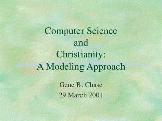 Computer Science  and Christianity: A Modeling Approach