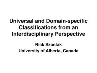 Universal and Domain-specific Classifications from an Interdisciplinary Perspective
