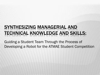 Synthesizing managerial and technical knowledge and skills: