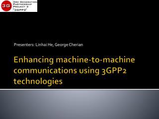 Enhancing machine-to-machine communications using 3GPP2 technologies