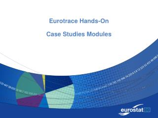 Eurotrace Hands-On Case Studies Modules
