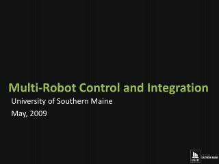 Multi-Robot Control and Integration