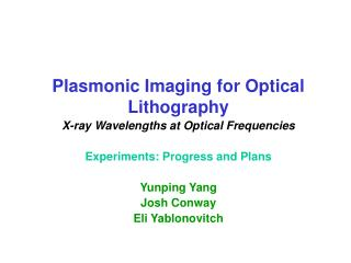 Plasmonic Imaging for Optical Lithography X-ray Wavelengths at Optical Frequencies