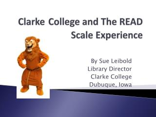 Clarke College and The READ Scale Experience