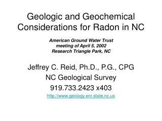 Jeffrey C. Reid, Ph.D., P.G., CPG NC Geological Survey 919.733.2423 x403