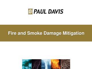 Fire and Smoke Damage Mitigation