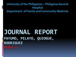 JOURNAL REPORT Payumo ,  Pelayo ,  Quiogue , Rodriguez block  U