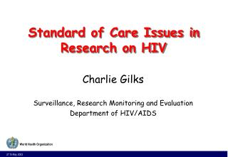 Standard of Care Issues in Research on HIV