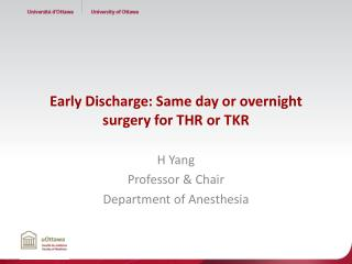 Early Discharge : Same  day  or overnight  surgery for THR  or TKR