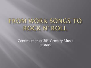 From Work Songs to Rock n' Roll