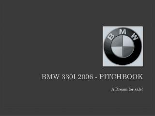 BMW 330i 2006 -  pitchbook