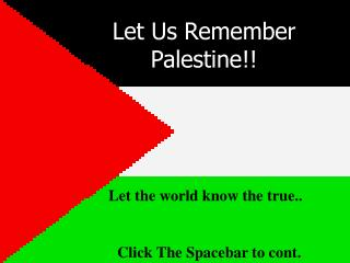 Let Us Remember Palestine!!