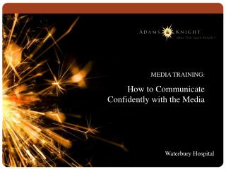MEDIA TRAINING: How to Communicate Confidently with the Media