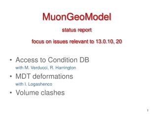 MuonGeoModel status report focus on issues relevant to 13.0.10, 20