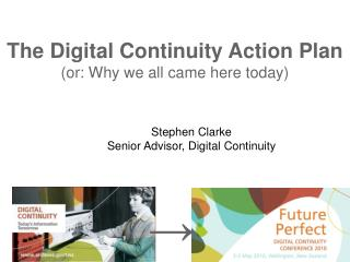 The Digital Continuity Action Plan (or: Why we all came here today)