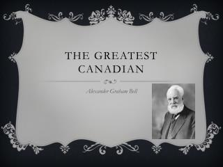 The greatest Canadian