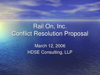 Rail On, Inc.  Conflict Resolution Proposal