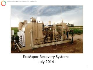 EcoVapor Recovery Systems July 2014