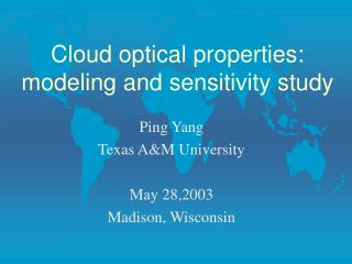 Cloud optical properties: modeling and sensitivity study
