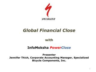 Global Financial Close with InfoMoksha  Power Close Presenter
