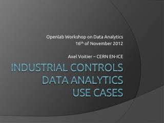 Industrial Controls Data Analytics Use Cases