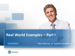 Real World Examples –  Part I