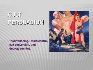 Cult Persuasion