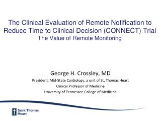 George H. Crossley, MD President, Mid-State Cardiology, a unit of St. Thomas Heart