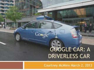 Google Car: A Driverless Car