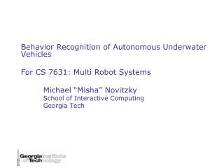 Behavior Recognition of Autonomous Underwater Vehicles For CS 7631: Multi Robot Systems