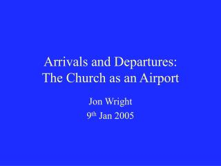 Arrivals and Departures:  The Church as an Airport
