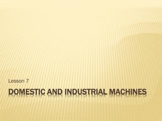 Domestic and Industrial  Machines