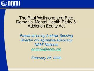 The Paul Wellstone and Pete Domenici Mental Health Parity & Addiction Equity Act