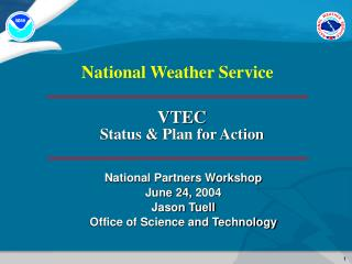 VTEC Status & Plan for Action
