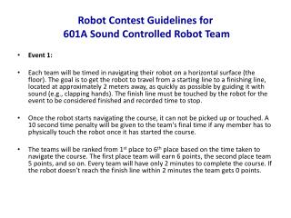 Robot  Contest  Guidelines for  601A Sound Controlled Robot Team