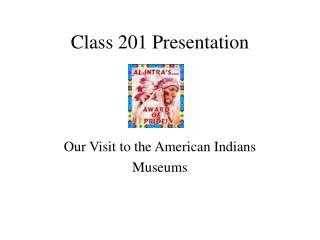 Class 201 Presentation