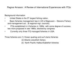 Ragnar Arnason:  A Review of International Experiences with ITQs
