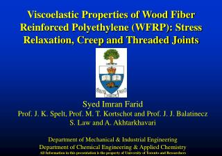 Syed Imran Farid Prof. J. K. Spelt, Prof. M. T. Kortschot and Prof. J. J. Balatinecz